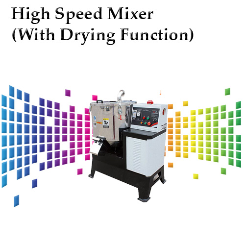 High Speed Mixer(With Drying Function)